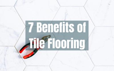 7 Benefits Of Tile Flooring